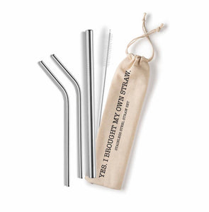 Yes - I Brought My Own Straw Reusable Stainless Steel Set