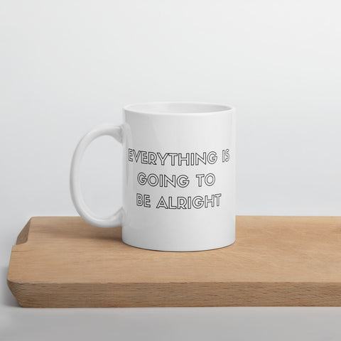 Everything is Going to Be Alright Mug
