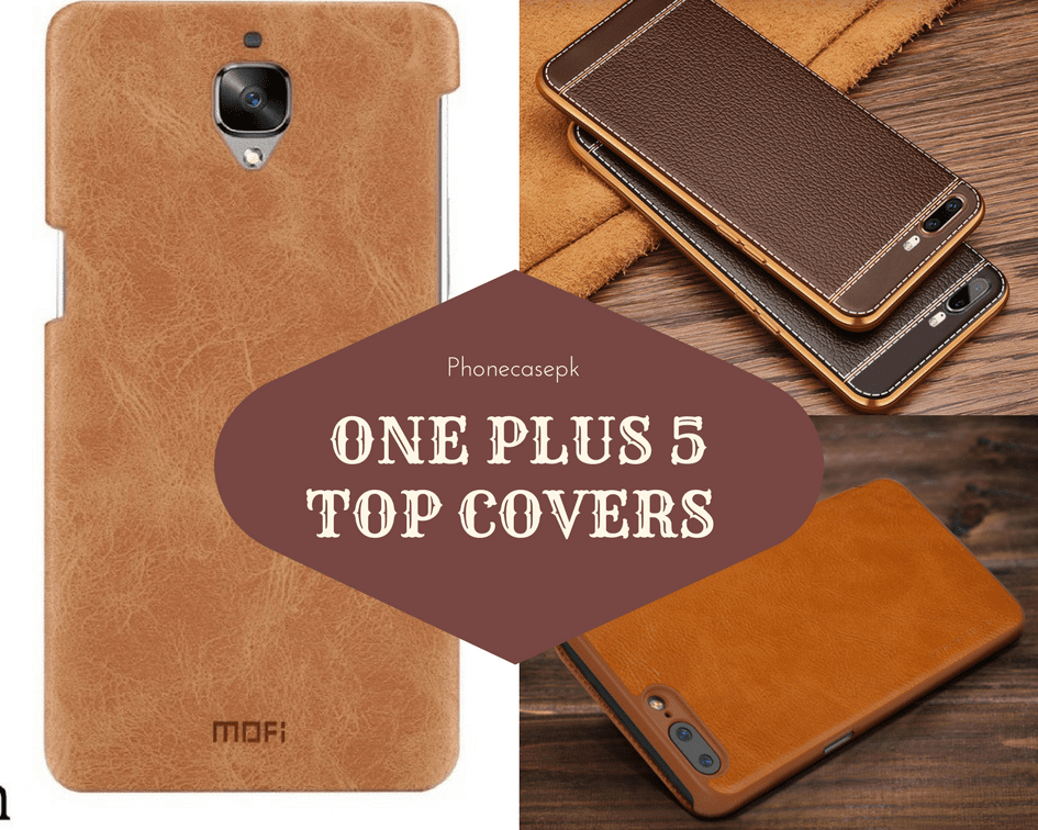 TOP FIVE BRANDED MOBILE COVERS FOR ONEPLUS 5 IN PAKISTAN
