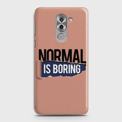 HUAWEI HONOR 6X Normal Is Boring Case