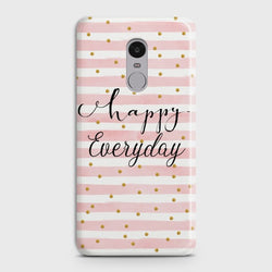 XIAOMI REDMI NOTE 4 Happy Everyday Case