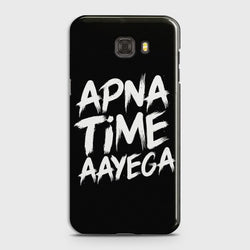 SAMSUNG GALAXY C7 Apna Time Aayega Case