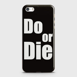 IPHONE 5/5C/5S Do or Die Case
