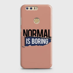 HUAWEI HONOR 8 Normal Is Boring Case