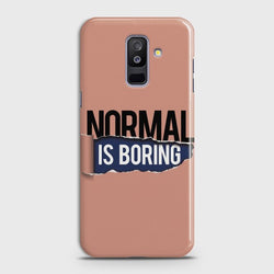 SAMSUNG GALAXY J8 2018 Normal Is Boring Case