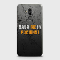 Huawei Mate 20 Lite Cash me Case