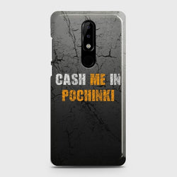 Nokia 5.1 Plus (Nokia X5) Cash me Case