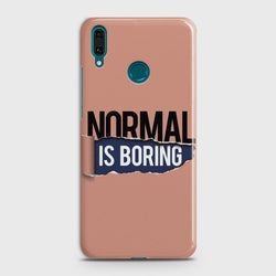 Huawei Y7 2019 Normal Is Boring Case