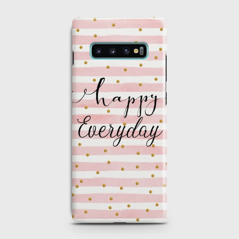 Samsung Galaxy S10 Happy Everyday design Case