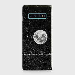 SAMSUNG GALAXY S10 Only told the moon Case