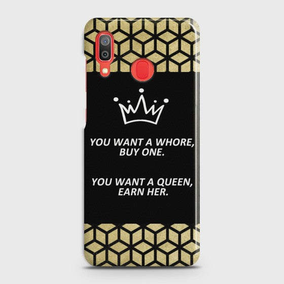 SAMSUNG GALAXY A30 You Want A Queen Earn Her Case