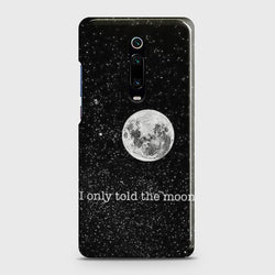 Xiaomi Redmi K20 Only told the moon Customized Case