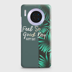 Huawei Mate 30 Feel So Good Case