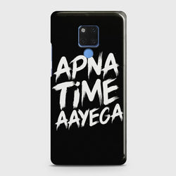 HUAWEI MATE 20 Apna Time Aayega Case
