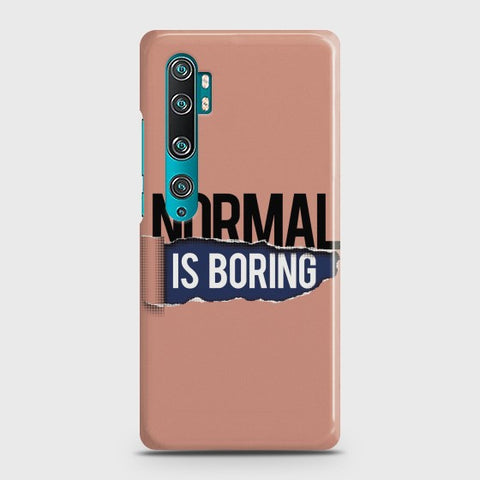 XIAOMI MI NOTE 10 Normal Is Boring Case