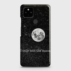 Google Pixel 5 Only told the moon Case