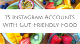 15 Instagram Accounts With Gut-Friendly Food