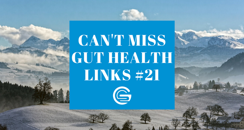 Can't Miss Gut Health Links #21