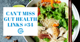 Can't Miss Gut Health Links #34