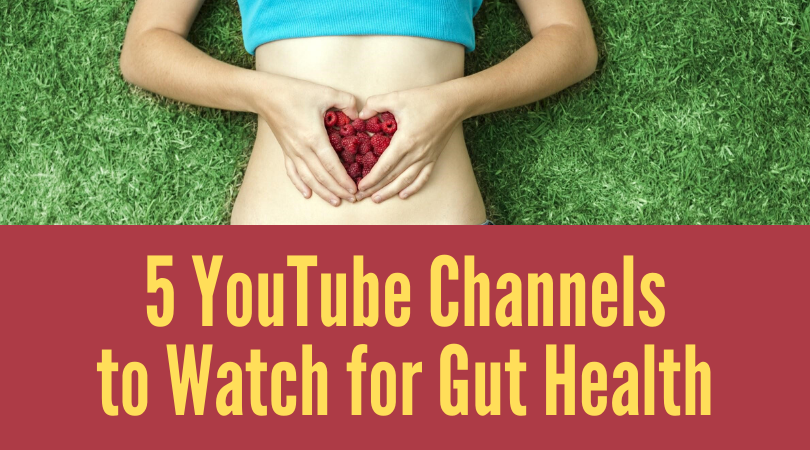 5 YouTube Channels To Watch for Gut Health