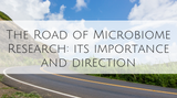 The Road of Microbiome Research: Its Importance and Direction