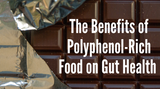 The Benefits of Polyphenol-Rich Food on Gut Health