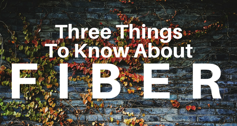 Three Things to Know about Fiber