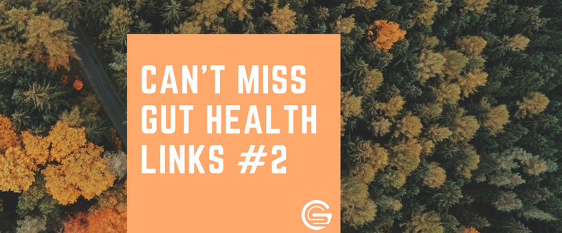 Can't Miss Gut Health Links #2