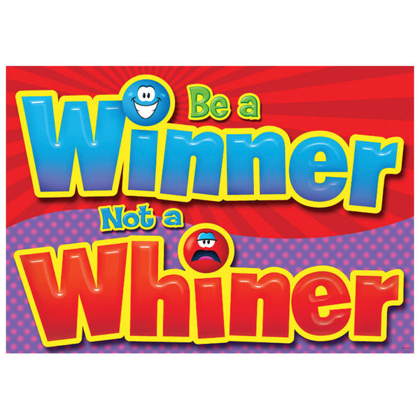 Be a winner not a whiner