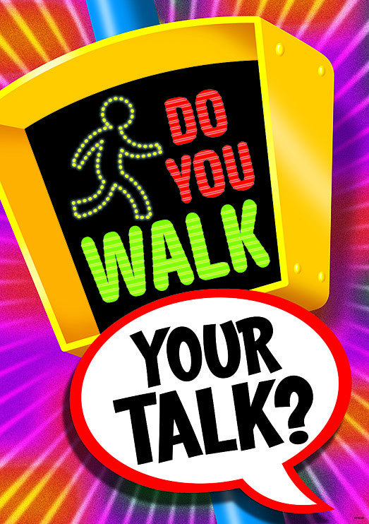 Do you Walk your Talk?