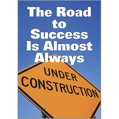 The Road to Success Is…