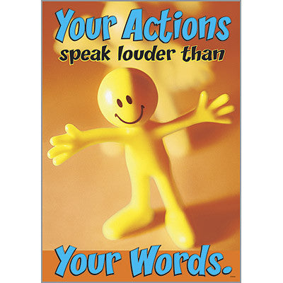 You actions speak louder…