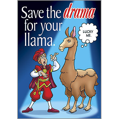Save the drama for your…