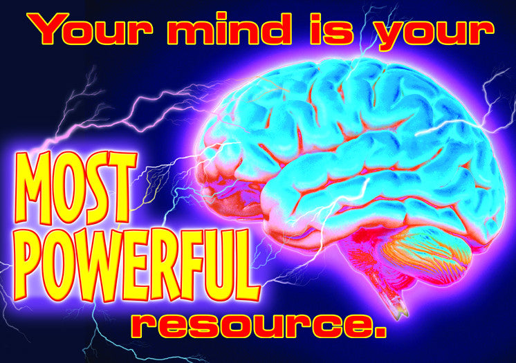 Your Mind is your Resource