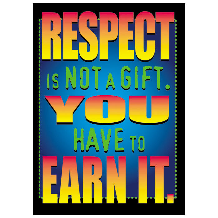 Respect is not a Gift.