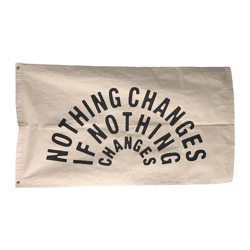 Nothing Changes Flag by The Parative Project