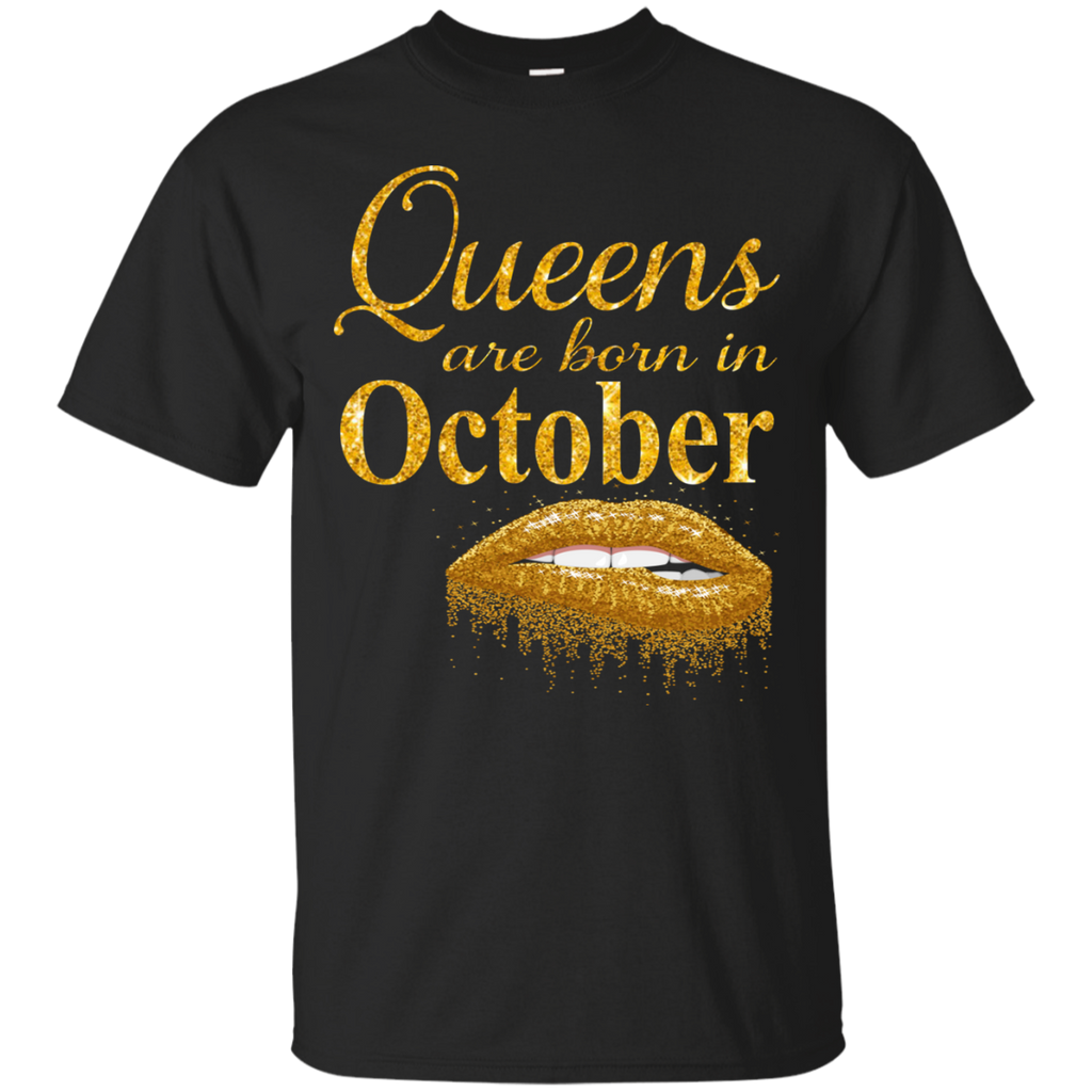 Queens Are Born In October T Shirt Birthday Shirts For Women