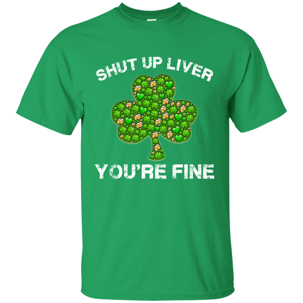 8c382ca5329 ... Shut Up Liver You re Fine T-Shirt Funny Drinking Beer Shirt ...