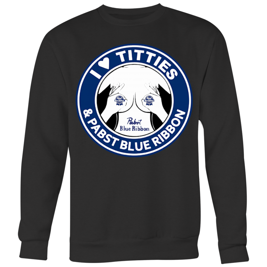 I Love Titties And I Love Pabst Blue Ribbon T Shirt Superdesignshirt
