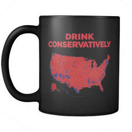 Drink Conservatively Coffee Cup