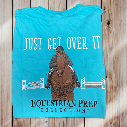 Equestrian Prep Just Get Over It Short Sleeve Tee
