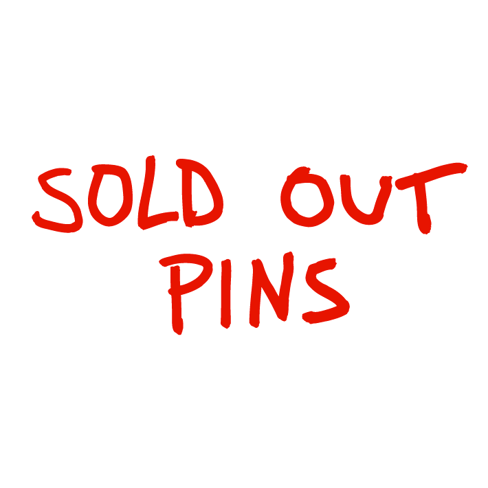 SOLD OUT PINS