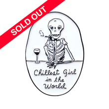 Chillest Girl Pin