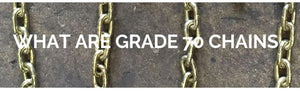 What are Grade 70 Chains?
