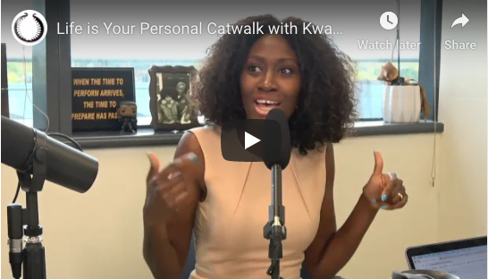 Life is Your Personal Catwalk with Kwavi Agbeyegbe