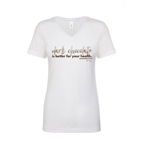 DARK CHOCOLATE IS BETTER FOR YOUR HEALTH Women's FITTED V-neck (ORDER UP A SIZE)
