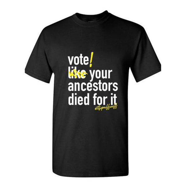 VOTE Like Your Ancestors… Men's T-shirt