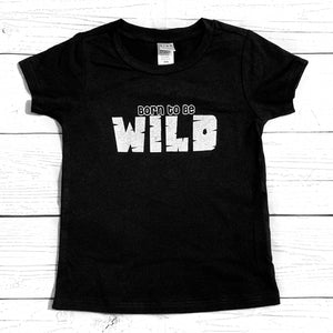 """Born to be WILD"" short sleeve tee"