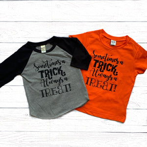 """Sometimes a Trick, Always a Treat"" tee (2 options available)"
