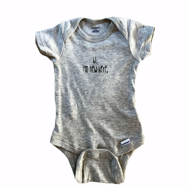 """Hi, I'm New Here"" onesie (white or grey)"